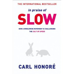 In Praise of Slow by Carl Honore. http://www.carlhonore.com/books/in-praise-of-slowness/